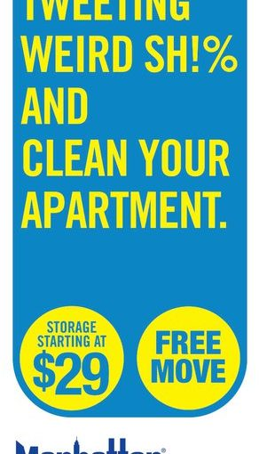 "Manhattan Mini Storage: ""Stop Tweeting Weird Sh!% and Clean your Apartment"""